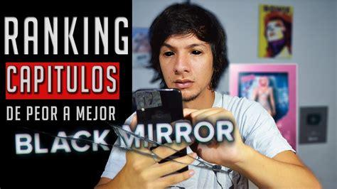 TODOS LOS CAPITULOS DE BLACK MIRROR DE PEOR A MEJOR ...