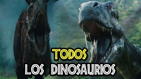 TODOS LOS DINOSAURIOS DE JURASSIC WORLD: FALLEN KINGDOM ...