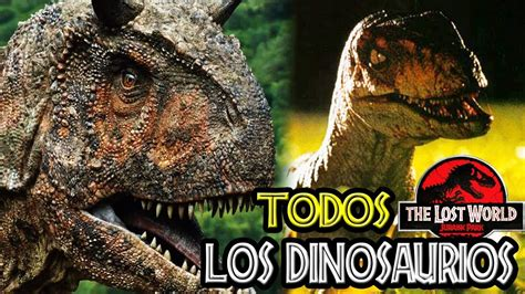 TODOS LOS DINOSAURIOS DE THE LOST WORLD: JURASSIC PARK ...