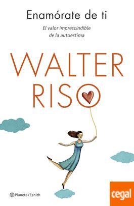 Todos los libros del autor Walter Riso