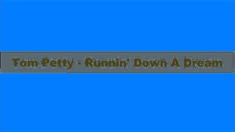 Tom Petty   Runnin  Down A Dream, Lyrics   YouTube