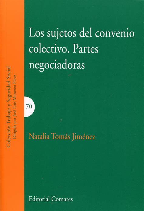 Tomás Jiménez, Natalia. Los sujetos del convenio colectivo ...