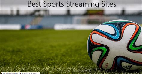 Top 10 Best Free Sports Streaming Sites 2018  updated ...