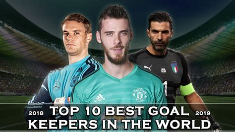 Top 10 best goalkeepers in the world 2019   YouTube