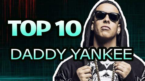 TOP 10 Canciones de Daddy Yankee Con Más Visitas  Enero ...
