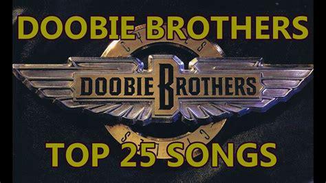 Top 10 Doobie Brothers Songs  25 Songs  Greatest Hits ...
