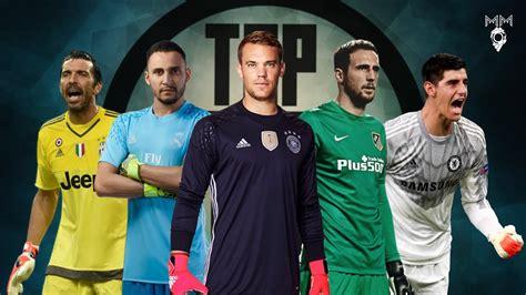 Top 10 Goalkeepers 2017 HD   YouTube