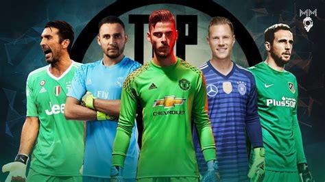Top 10 Goalkeepers 2018 HD   YouTube