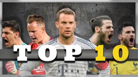 Top 10 Goalkeepers 2019 • HD   YouTube