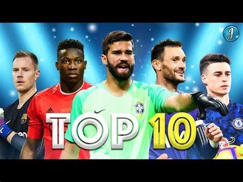 Top 10 Goalkeepers In Football 2019/2020 Ter Stegen ...