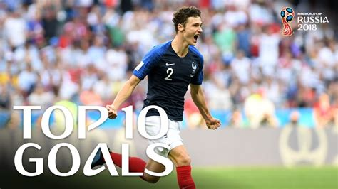 TOP 10 GOALS   2018 FIFA WORLD CUP RUSSIA  EXCLUSIVE ...