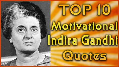 Top 10 Indira Gandhi Quotes | Inspirational Quotes ...