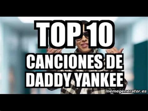TOP 10 LAS MEJORES CANCIONES DE DADDY Y YANKEE 2015   YouTube