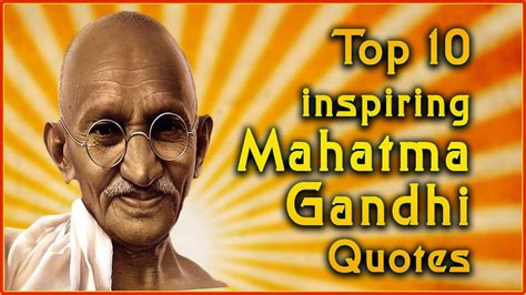 Top 10 Mahatma Gandhi Quotes | Inspirational Quotes   YouTube