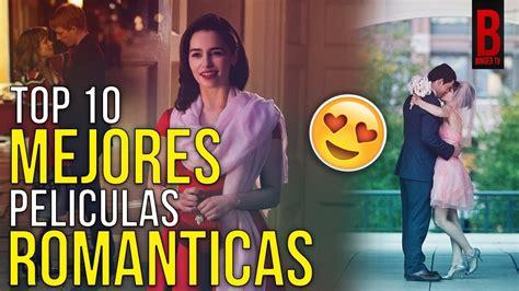 TOP 10 MEJORES PELÍCULAS ROMÁNTICAS | Las Mejores ...