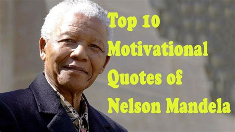 Top 10 Motivational Quotes of Nelson Mandela ...