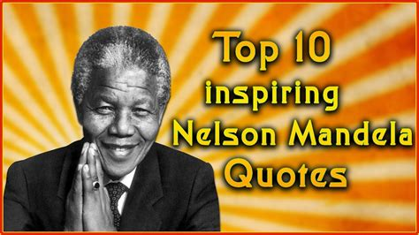 Top 10 Nelson Mandela Quotes | Inspirational Quotes   YouTube