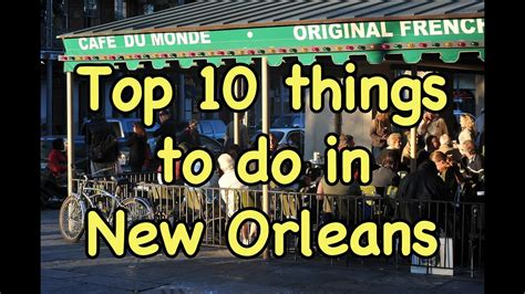 Top 10 Things to do in New Orleans   YouTube