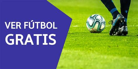 TOP 15   Ver fútbol Online Gratis por Internet sin cortes ...