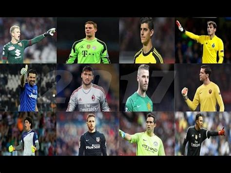 Top 25 Goalkeepers In The World 2017   Best Goalkeeper ...