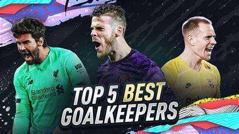 TOP 5 BEST GOALKEEPERS IN FIFA 20 ULTIMATE TEAM!   YouTube