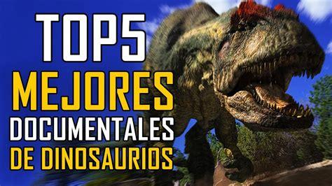 TOP 5: MEJORES DOCUMENTALES DE DINOSAURIOS   YouTube