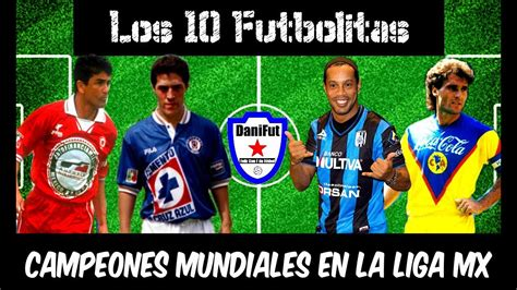 Top10 Futbolistas CAMPEONES DEL MUNDO que HAN JUGADO en el ...
