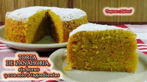 TORTA DE ZANAHORIA, SIN HORNO y con solo 5 ingredientes ...