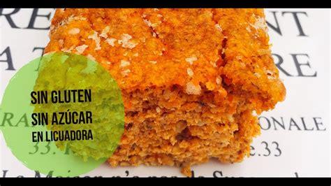 TORTA DE ZANAHORIAS SIN GLUTEN SIN AZÚCAR SIN CULPAS | EN ...