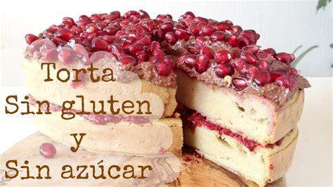 torta sin gluten y sin azúcar #106 / gluten and sugar free ...