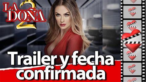 Trailer LA DOÑA segunda temporada, fecha confirmada   YouTube