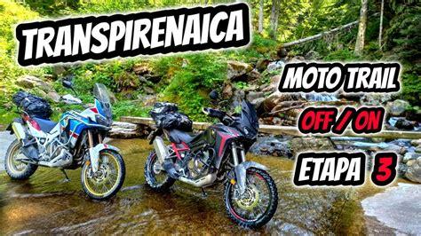 Transpirenaica en MOTO TRAIL OFF/ON  Etapa 3   YouTube
