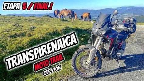 Transpirenaica en MOTO TRAIL OFF/ON  Etapa 5   Final ...
