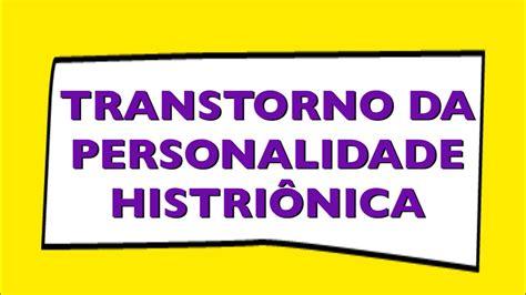 TRANSTORNO DA PERSONALIDADE HISTRIÔNICA.  TPH ...