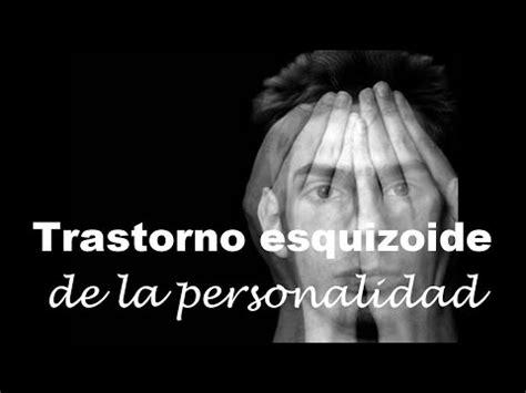Trastorno esquizoide de la personalidad   YouTube
