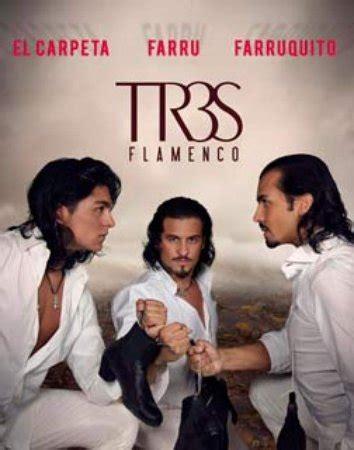 Tres Flamenco. Farruquito, Farruco y Carpeta