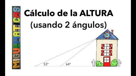 Trigonometría: Cálculo de la altura con dos ángulos ...