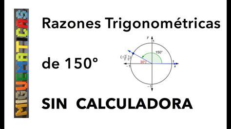 Trigonometría: Cálculo de las razones trigonométricas sin ...
