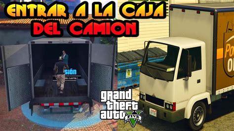 Truco entrar a la caja del camion | Glitch Gta 5 online ...