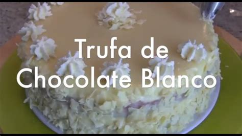 Trufa de Chocolate Blanco   Relleno para Tartas   YouTube