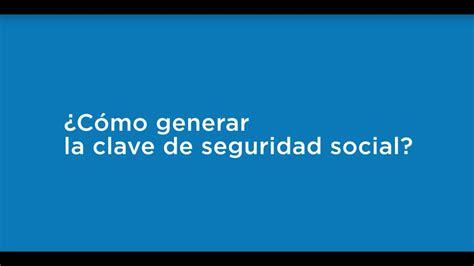 Tutorial: ¿Cómo genero mi clave de seguridad social?   YouTube