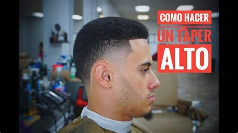 TUTORIAL DE COMO HACER UN TAPER FADE ALTO   YouTube