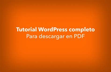Tutorial de WordPress completo en español, descárgalo en PDF.