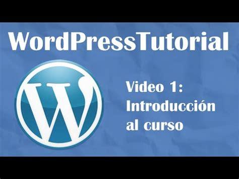 Tutorial Wordpress desde cero    Video 1: Introducción al ...