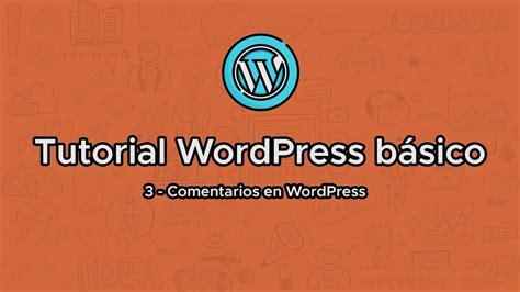 Tutorial WordPress GRATIS   Comentarios en WordPress   YouTube