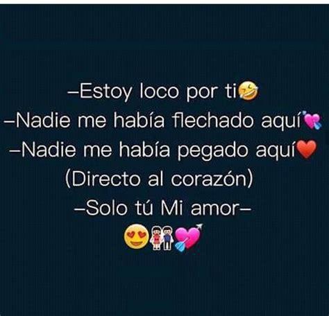Tuuuuuu Mi Amor solo Tu, estoy loco por Ti, Te Amooooooooo ...