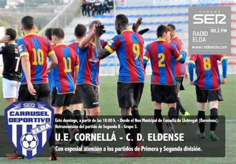 U. E. Cornellá   C. D. Eldense en Radio Elda   Cadena SER ...