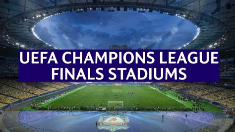 UEFA Champions League Finals Stadiums  1956 2020    YouTube
