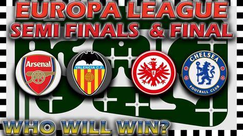 UEFA Europa League 2018/19 Predictions   Semi Finals ...
