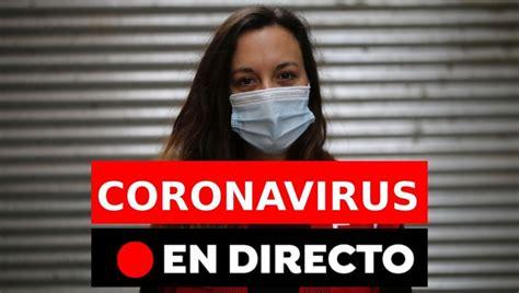 Última hora coronavirus en directo: Noticias del ...